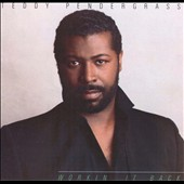 Teddy Pendergrass: Workin' It Back