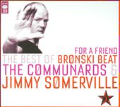 Jimmy Somerville: For a Friend: The Best of Bronski Beat, The Communards & Jimmy Somerville
