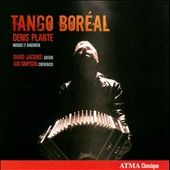 Tango Boreal / Denis Plante, bandoneon