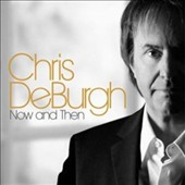 Chris de Burgh: Now and Then
