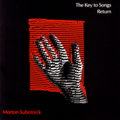 Subotnick: The Key to Songs, Return / California EAR Unit