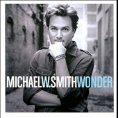 Michael W. Smith: Wonder