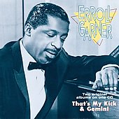 Erroll Garner: That's My Kick/Gemini