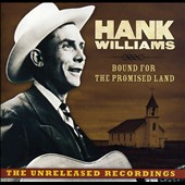 Hank Williams: Bound for the Promised Land