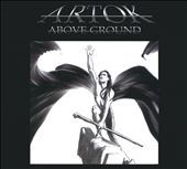 Artok: Above Ground [Digipak]