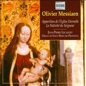 Olivier Messiaen: Apparation de l'Eglise Eternelle; La Nativit&eacute; du Seigneur