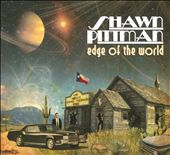Shawn Pittman: Edge of the World [Digipak]