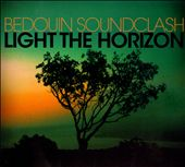 Bedouin Soundclash: Light the Horizon *