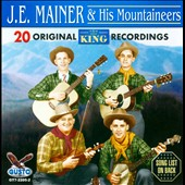 J.E. Mainer's Mountaineers: 20 Original King Recordings *