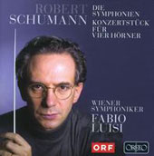 Schumann: The Symphonies; Konzertstuck for Four Horns / Fabio Luisi