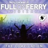 Ferry Corsten: Ferry Corsten Presents Full on Ferry: Ibiza