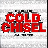 Cold Chisel: The Best of Cold Chisel: All for You