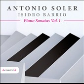 Antonio Soler: Piano Sonatas, Vol. 1 / Isidro Barrio, piano