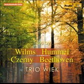 Trios by Wilms, Hummel, Czerny & Beethoven / Trio Wiek