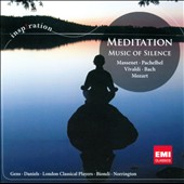 Meditation: Music of Silence / Massenet, Pachelbel, Vivaldi, Bach, Mozart