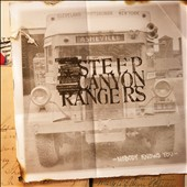Steep Canyon Rangers: Nobody Knows You [Digipak]
