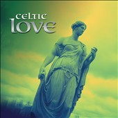 Various Artists: Celtic Love [Fast Forward]