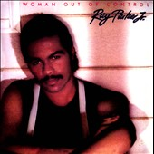 Ray Parker Jr.: Woman Out of Control