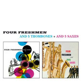 The Four Freshmen: And 5 Trombones/And 5 Saxes [Bonus Tracks]