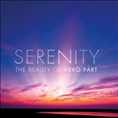 Serenity: The Beauty of Arvo P&#228;rt