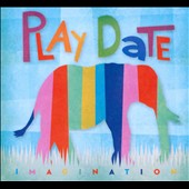 Play Date: Imagination [Digipak]