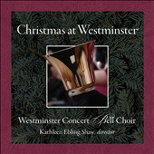 Westminster Concert Bell Choir: Christmas at Westminister