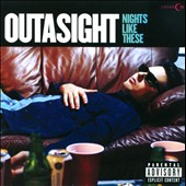 Outasight: Nights Like These [PA] *