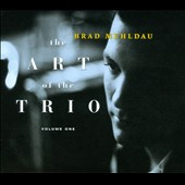 Brad Mehldau: The Art of the Trio, Vol. 1