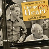 Michael Feinstein/Andr&#233; Previn (Conductor/Piano): Change of Heart: The Songs of Andr&#233; Previn *
