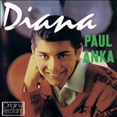 Paul Anka (Singer/Songwriter): Diana [Hallmark]