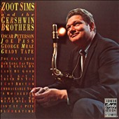 Zoot Sims: Zoot Sims and the Gershwin Brothers [Remastered]