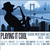 Various Artists: Playing It Cool: Classic West Coast Jazz 1953-1961