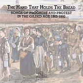 The Hand That Holds The Bread - Songs of Progress & Protest