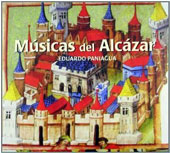 Músicas del Alcázar - A collection of Spanish music from the 12th to the 17th century, inspired by Spanish Alcazars / Eduardo Paniagua