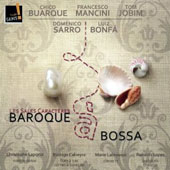 Baroque a Bossa - music of the 18th century is given a bossa nova twist / Les Sales Caracteres