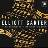 Elliott Carter: The Five String Quartets / Juilliard String Quartet