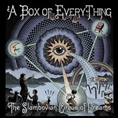 The Slambovian Circus Of Dreams/Gandalf Murphy & the Slambovian Circus of Dreams: A  Box of Everything [Digipak]