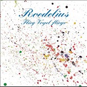 Hans-Joachim Roedelius (Keyboards/Producer): Flieg Vogel Fliege [Digipak]