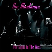 The Mustangs/The Mustangs: One Night In the West