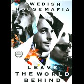 Swedish House Mafia: Leave the World Behind [Video]