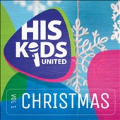His Kidz United: His Kidz United Christmas, Vol. 1