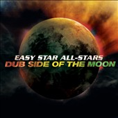 Easy Star All-Stars: Dub Side of the Moon [Anniversary Edition]