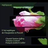 Charpentier, Purcell: The secret of Orpheus / Chantal Santon-Jeffery, soprano; Violaine Cochard, harpsichord; François Joubert-Caillet, viola da gamba; Thomas Dunford, archlute; Stéphanie-Marie Degand, violin