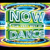 Various Artists: Now: The Very Best of Dance