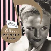 Peggy Lee (Vocals): The Best of Miss Peggy Lee