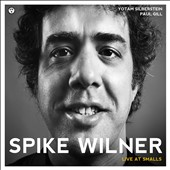 Spike Wilner Trio/Spike Wilner: Live at Smalls [Digipak]