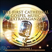 The First Cathedral Mass Choir: The First Cathedral Music Experience, Vol. 1