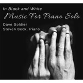 In Black & White: Music for Piano Solo by Dave Soldier