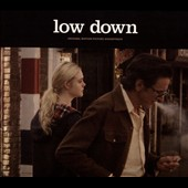 Various Artists: Low Down [Original Motion Picture Soundtrack] [Digipak]