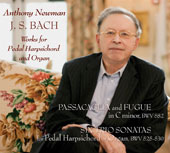 J.S. Bach: Passacaglia & Fugue, BWV582; Six Trio Sonatas for Pedal Harpsichord or Organ, BWV525-530 / Anthony Newman, pedal harpsichord and organ